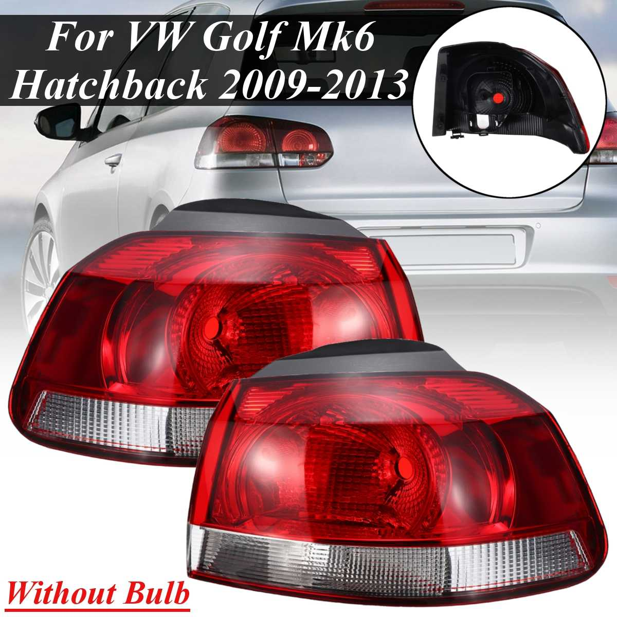 2Pcs Car Outter Tail <font><b>Light</b></font> For <font><b>VW</b></font> <font><b>Golf</b></font> Mk6 <font><b>Golf</b></font> <font><b>6</b></font> Hatchback 2009-2013 Taillights Replacement Rear Reverse Driving Side Lamp image
