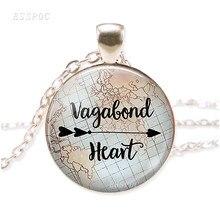 Вагабонд сердце стеклянный купол ожерелье путешественник Цитата цыганские украшения модный стиль кулон аксессуары подарок для путешестве...