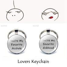 "You're My Favorite Asshole Dickhead "" Funny Lovers Key Chain Glass Cabochon Couple Keychain Boyfriend Girlfriend Valentine Gift(China)"