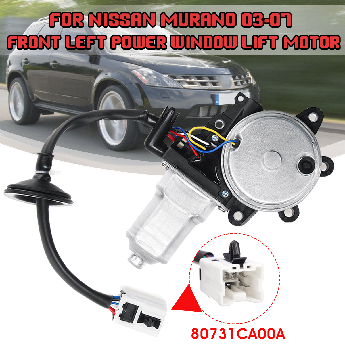 Power Front Left Driver Side LH Window Motor for Nissan Murano 2003 2004 2005 2006 2007 80731CA00A