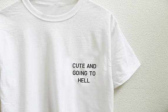 CUTE AND GOING TO HELL pocket printed tumblr t shirt Oversized White grey pink Tee Shirt instagram fashion casual tops-J093