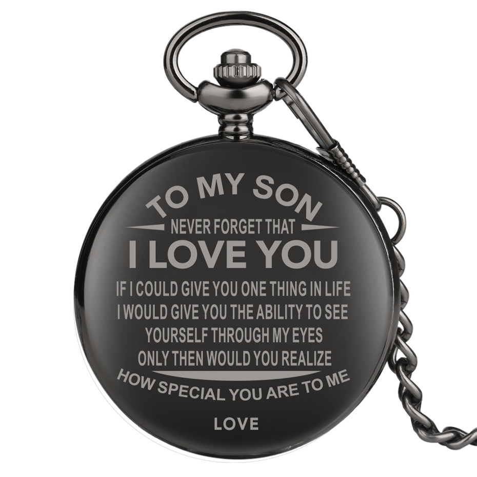 To My Son Never Forget That I Love You Theme Engraved Word Quartz Pocket Watch Polishing Black Steampunk Clock Best Gift
