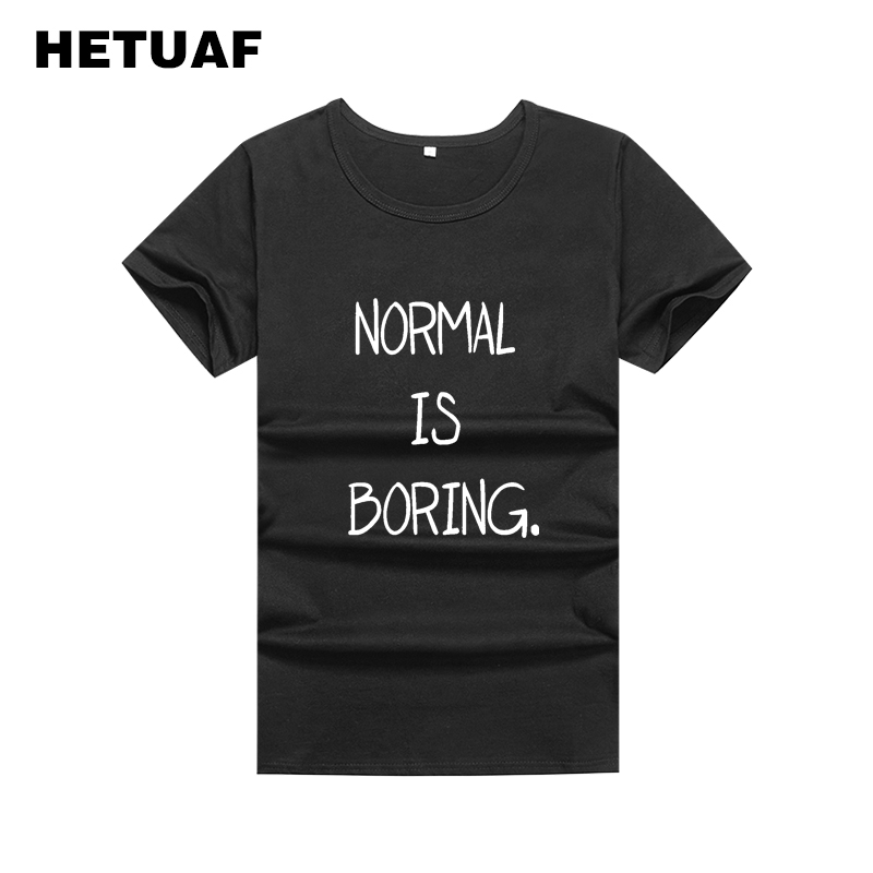 HETUAF Normal Is <font><b>Boring</b></font> Funny <font><b>T</b></font> <font><b>Shirts</b></font> Women Hip Hop Short Sleeve Woman Tshirt Top Printed Hipster Tee <font><b>Shirt</b></font> Femme Manche Courte image