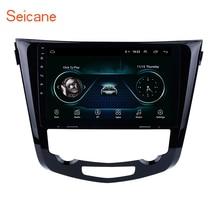 Seicane Android 8,1 Quad Core 10,1 pulgadas coche GPS de Radio multimedia navegación jugador para 2013, 2014, 2015, 2016 Nissan QashQai X-Path