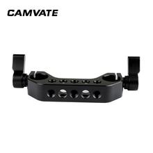 """CAMVATE ستاندرد 15 مللي متر مزدوجة السكك الحديدية رود المشبك مع 1/4 """" 20 تصاعد نقاط ل DLSR كاميرا الكتف تلاعب 15 مللي متر السكك الحديدية دعم النظام"""