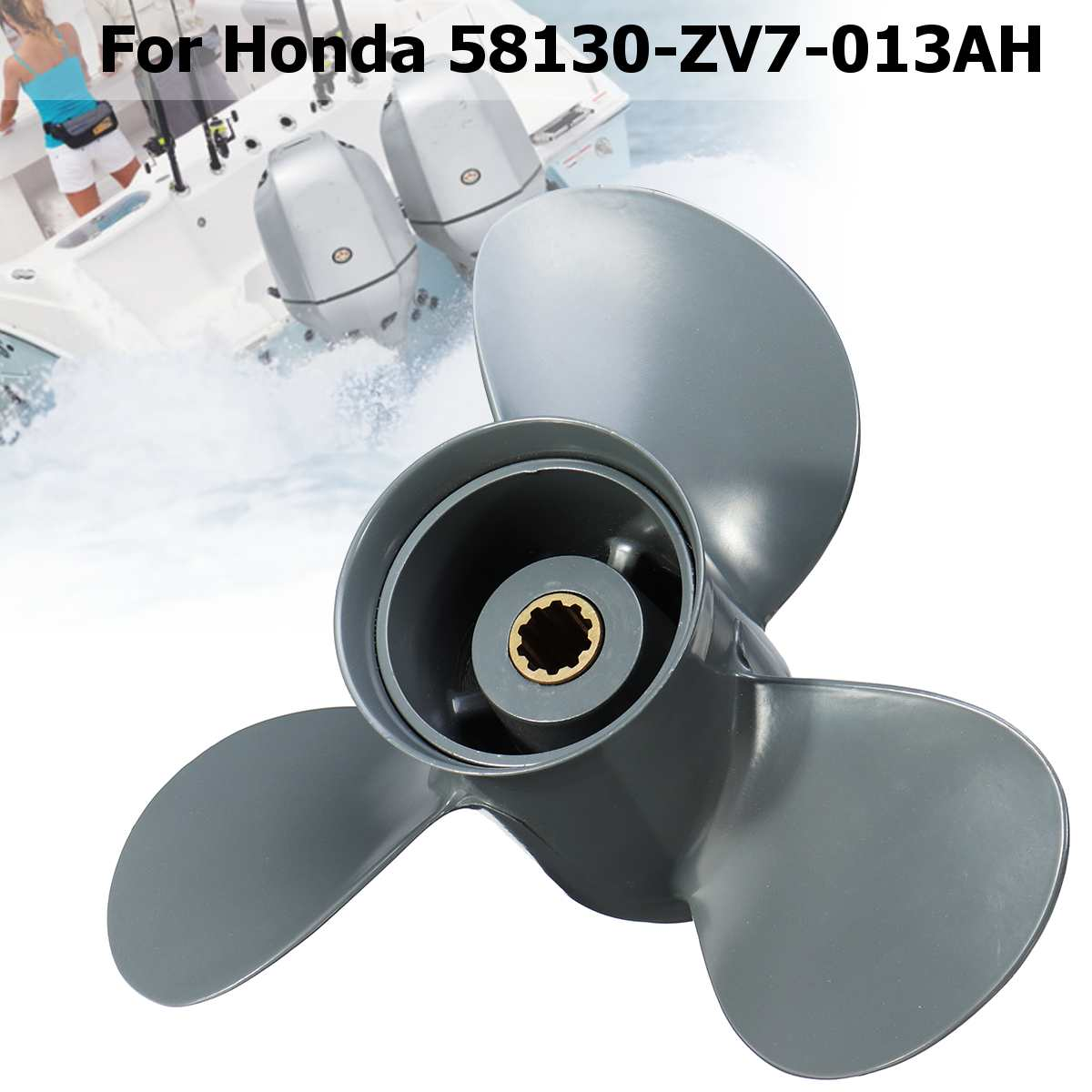 Boat Outboard Propeller 58130-ZV7-013AH  For Honda 25-30HP 9 7/8 x 13 Aluminum Alloy Gray 3 Blades 10 Spline Tooths R RotationBoat Outboard Propeller 58130-ZV7-013AH  For Honda 25-30HP 9 7/8 x 13 Aluminum Alloy Gray 3 Blades 10 Spline Tooths R Rotation