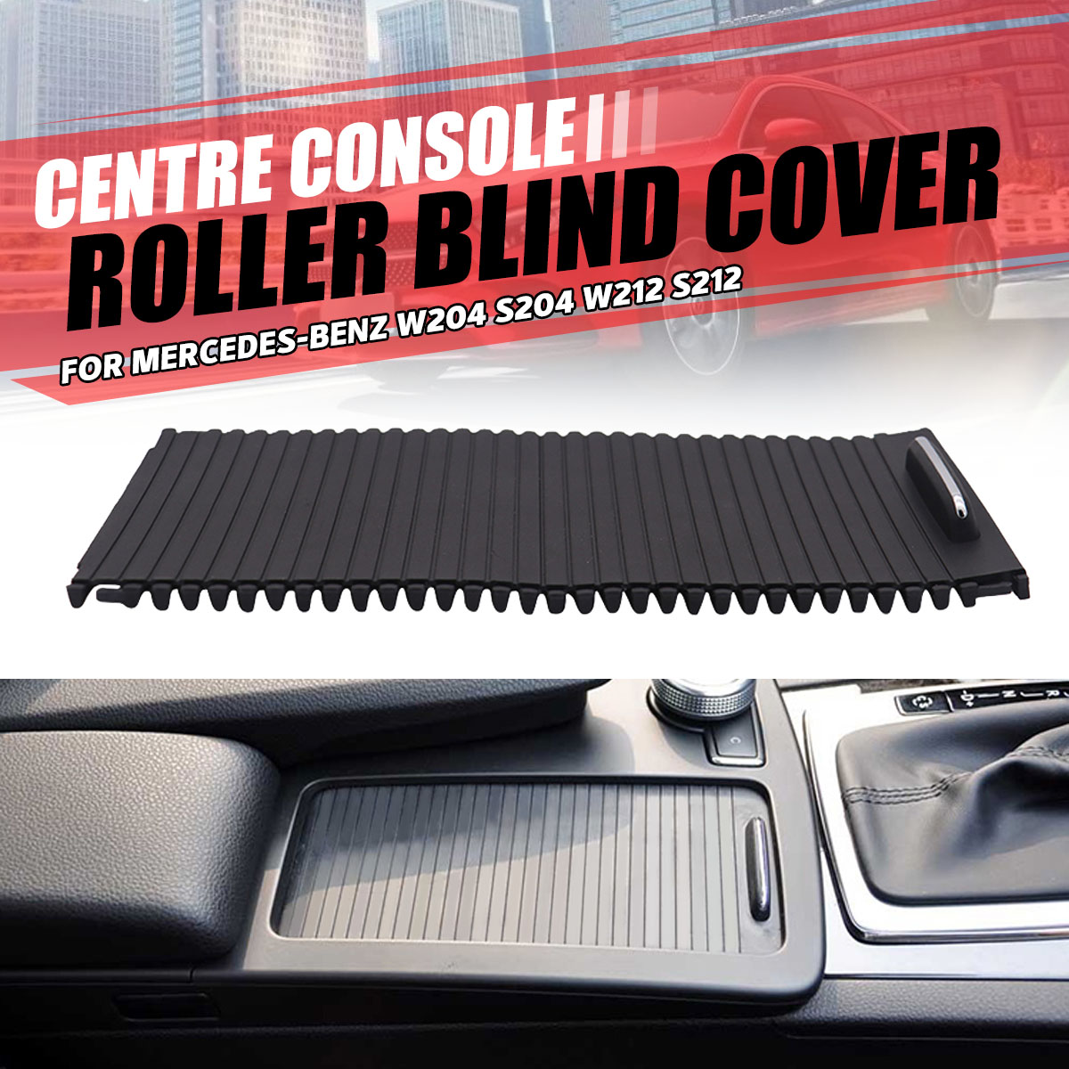 Car Inner Indoor Centre Console Roller Blind Cover For Mercedes C/E-Class W204 S204 W212 S212 A20468076079051