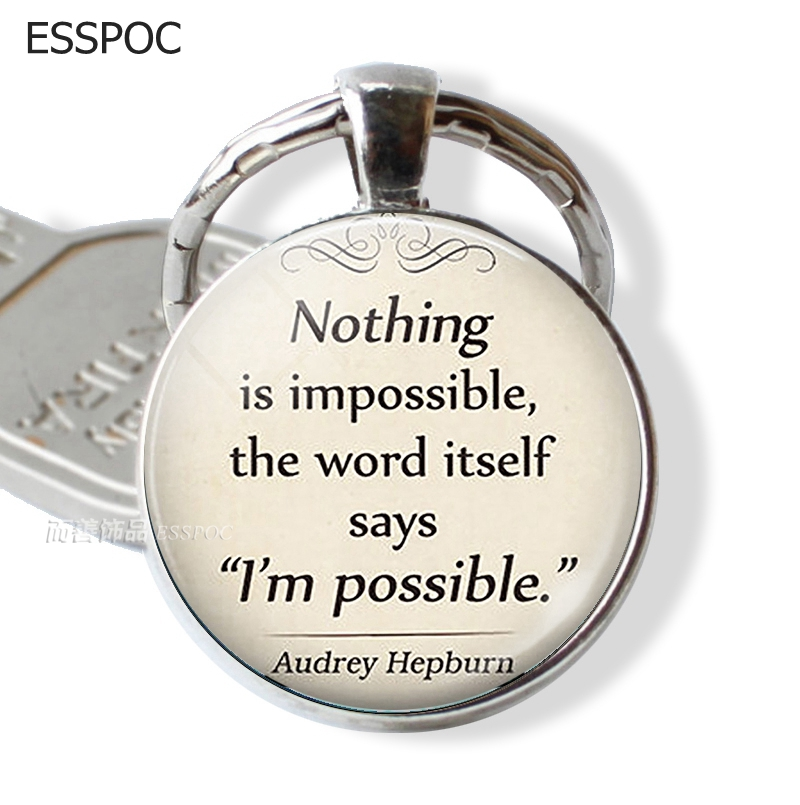 Nothing Is Impossible Audrey Hepburn Quote Pendant, Quote Jewelry, Quote Jewellery, Inspirational Quote Keychain