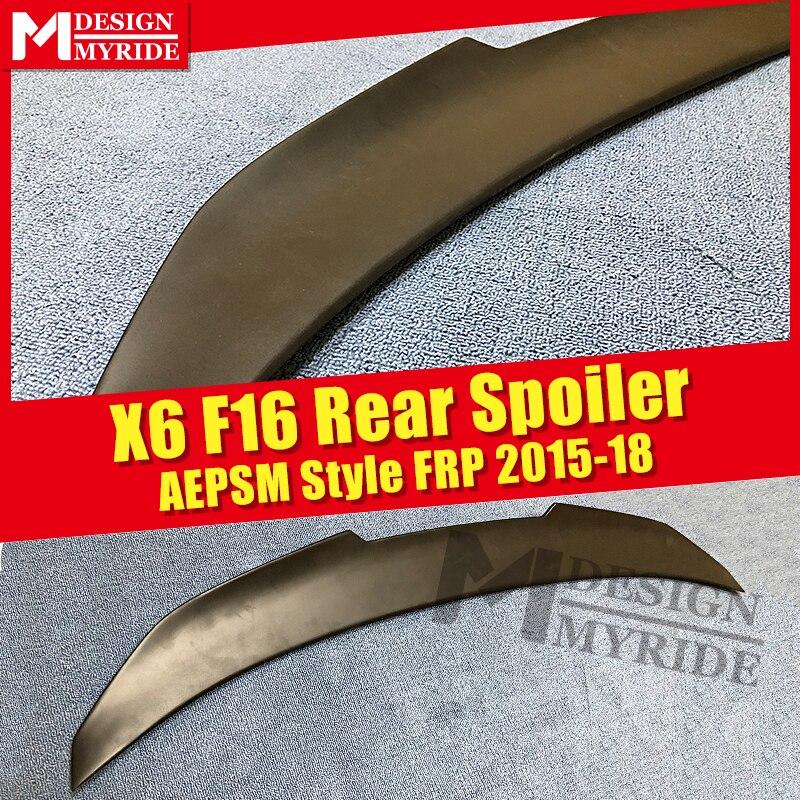 F16 AEPSM style rear Spoiler FRP Primer black rear Spoiler For BMW X6 F16 AEPSM style Spoiler wing Lip rear trunk Spoiler 15 18|Spoilers & Wings| |  - title=