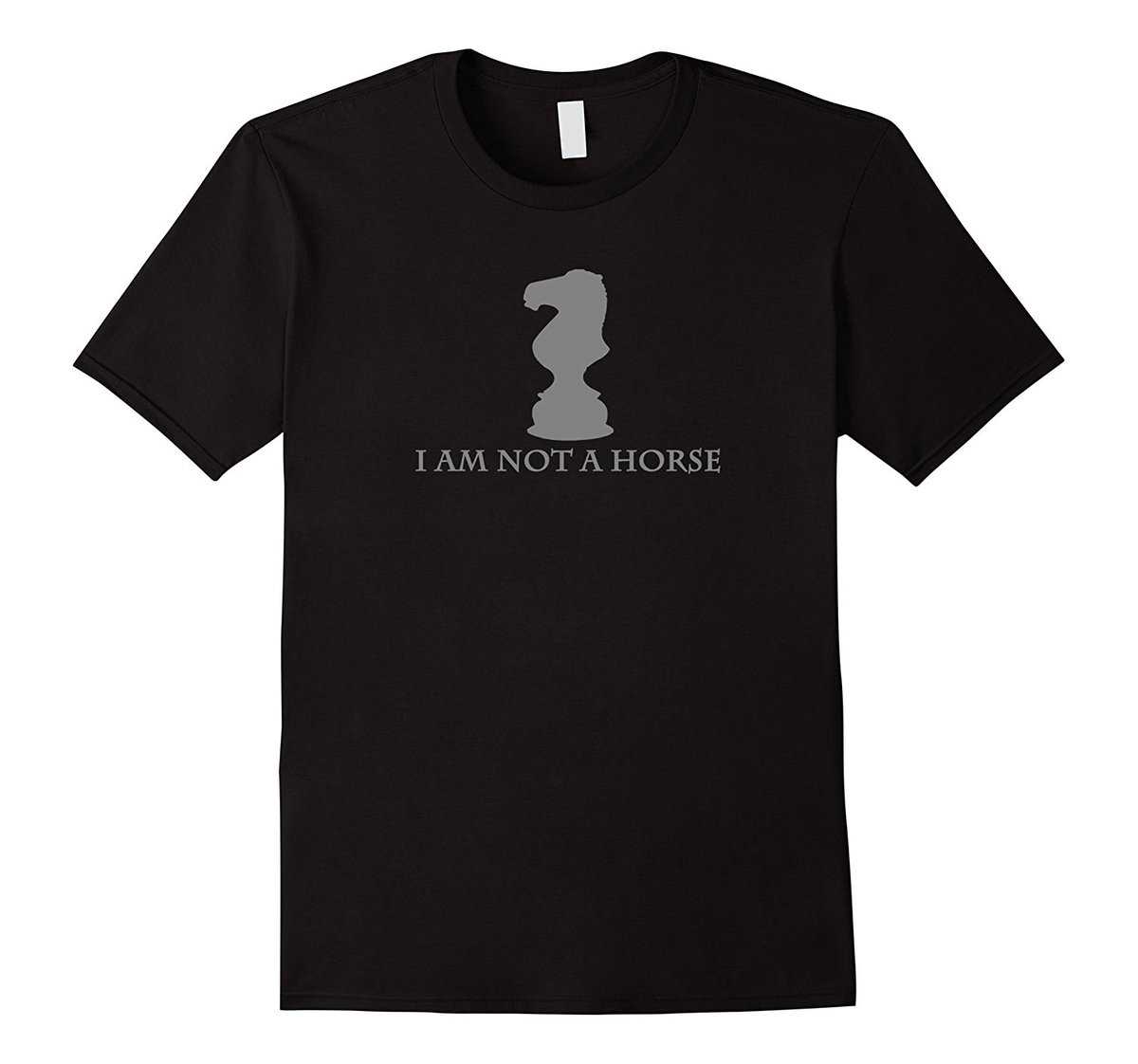 I Am Not A Horse Funny Chess Piece Shirt Summer Short Sleeve Shirts Tops S 3Xl Big Size CottonTees Newest 2018 New Arrival Men in T Shirts from Men 39 s Clothing
