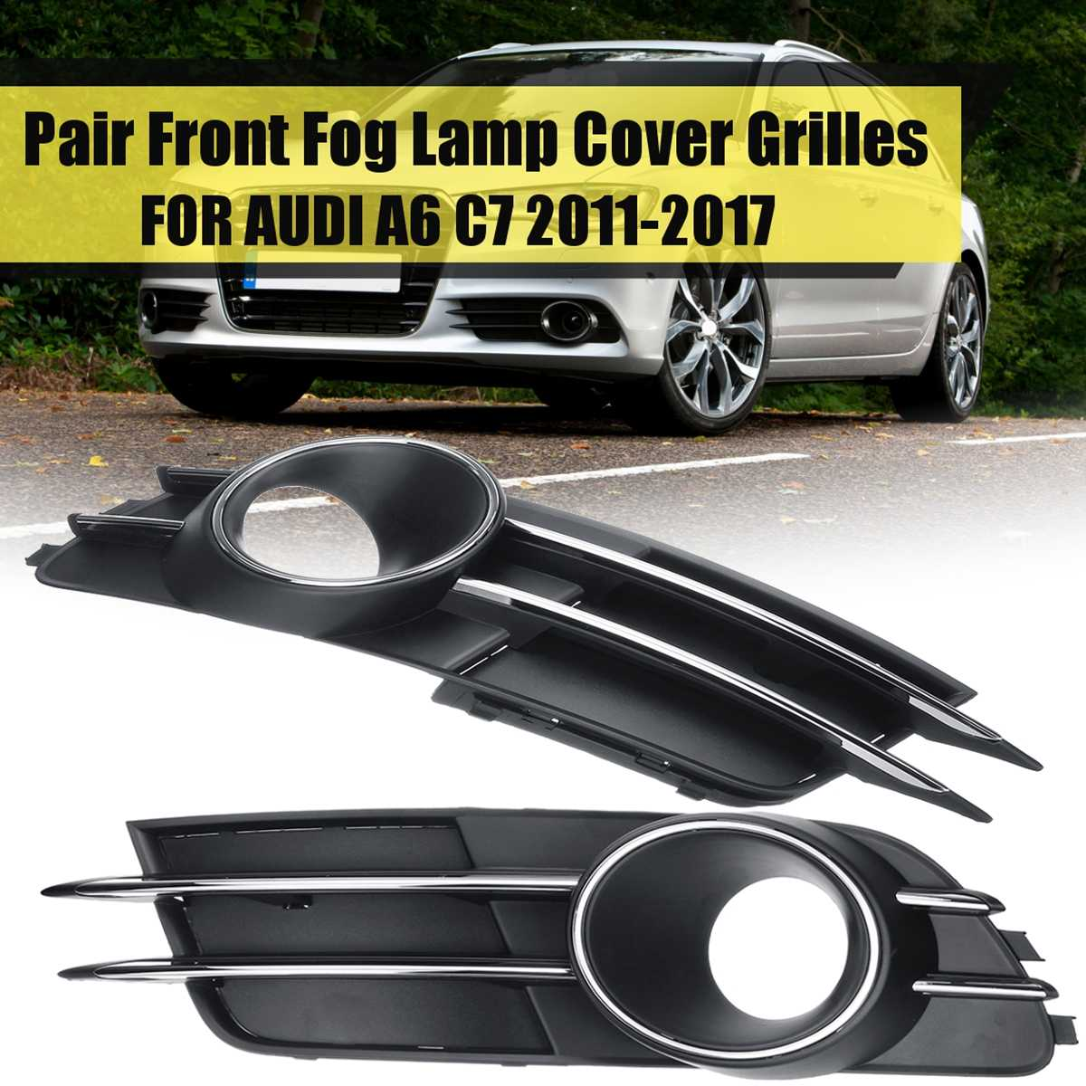Car Fog Light Grille Lamp Cover for AUDI A6 C7 2011 2012 2013 2014 2015 2016 2017 Vent Pair  Accessiories Front Lower BumperCar Fog Light Grille Lamp Cover for AUDI A6 C7 2011 2012 2013 2014 2015 2016 2017 Vent Pair  Accessiories Front Lower Bumper