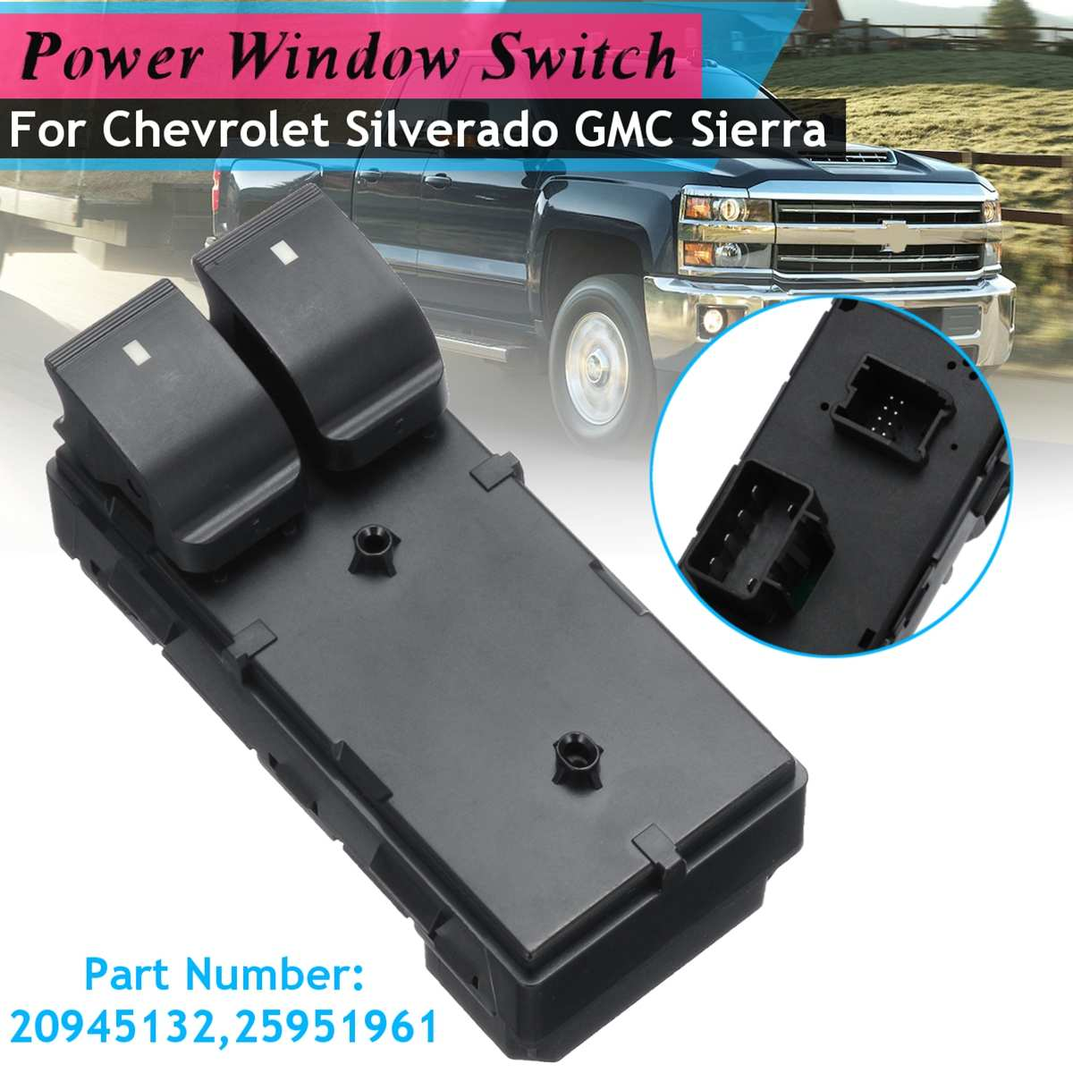 #20945132 1pcs Front Left Master Electric Window Switch For Chevrolet Hhr Silverado 1500 2500 3500 For Gmc Sierra 1500 2500 3500 Lovely Luster