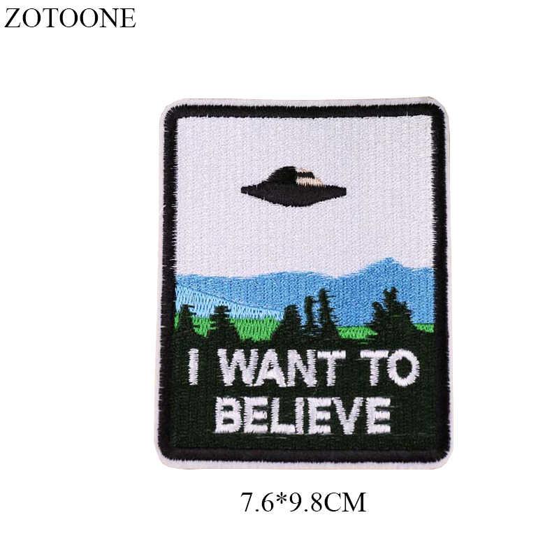 Zotoone UFO Alien Patch untuk Pakaian Ransel Besi Di Bordiran Bordir Aku Ingin Meninggalkan Patch Stiker Di Pakaian Diy jaket