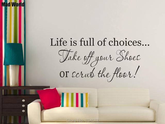 8a0b0510035e3 US $13.95 10% OFF|Life Is Full of Choices Take off your shoes Wall Art  Stickers Wall Decals Home DIY Decoration Removable Room Decor Wall  Stickers-in ...