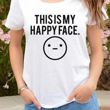 9c872ca5f T Shirt Women Plus Size Summer Tops TShirt Happy Face Sarcastic Slogan T-shirt  Tee