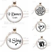 I Dance , I Sing Music ожерелье с цитатой стеклянный кабошон купол ювелирные изделия ручной работы металлический кулон DIY подарок