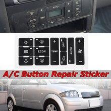 Novo carro adesivos botão interruptor de controle ar condicionado do carro reparação adesivos para audi a2/a3 8l a/c botão kit reparo desbotado feio