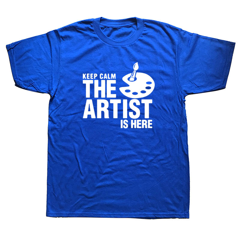 Fashion Print Tshirt Hip Hop Funny Keep Calm The Artist Is Here T-Shirt New Summer Cotton Short Sleeve T Shirt Streetwear image