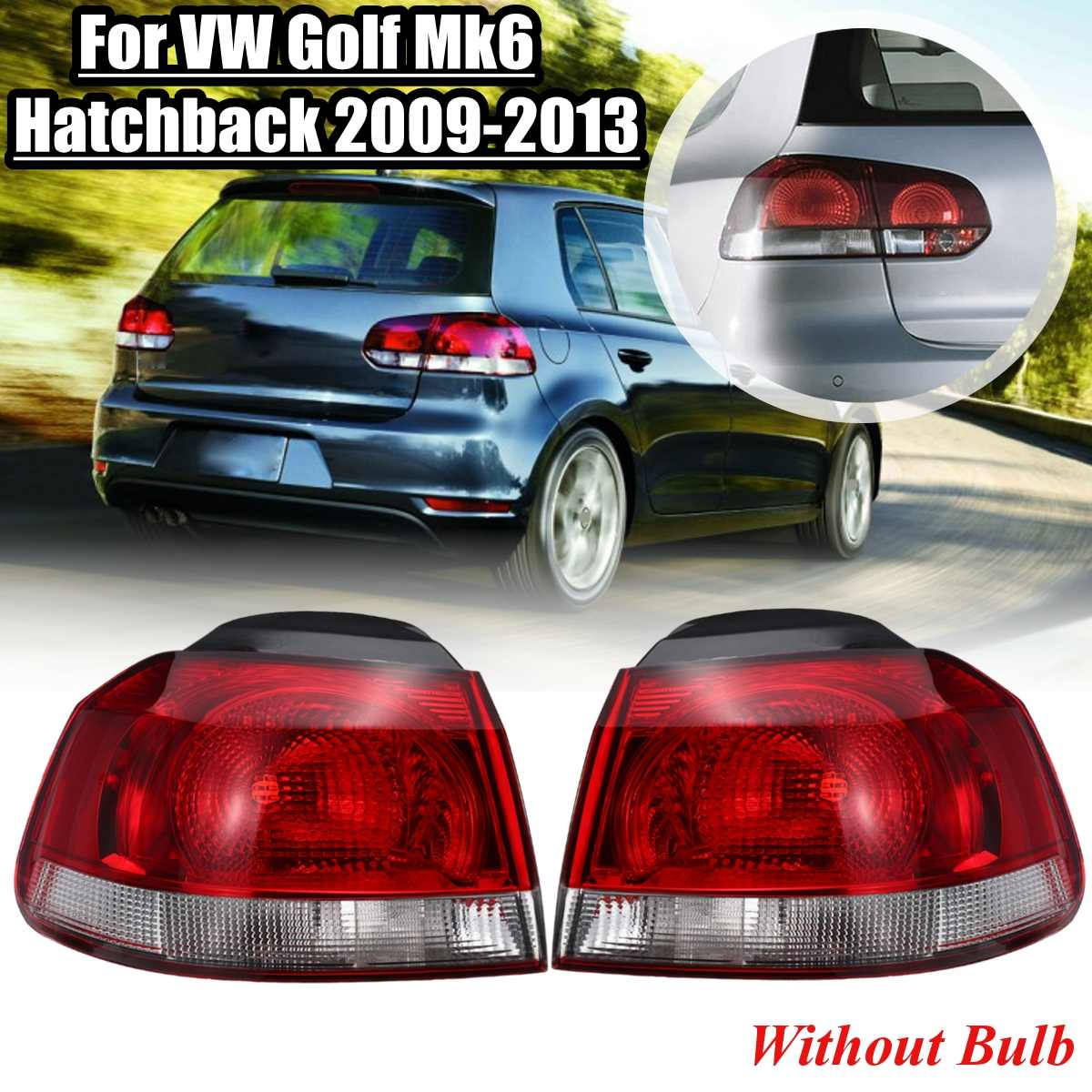 2Pcs Car Outter Tail Light For VW Golf Mk6 Golf 6 Hatchback 2009-2013 Taillights Replacement Rear Reverse Driving Side Fog Lamp2Pcs Car Outter Tail Light For VW Golf Mk6 Golf 6 Hatchback 2009-2013 Taillights Replacement Rear Reverse Driving Side Fog Lamp