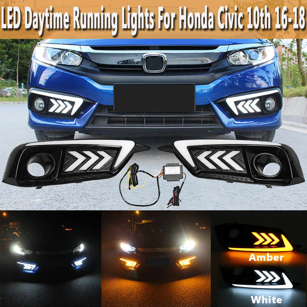 White and Amber Color LED DRL Daytime Running Lamps Turn Signal Fog Lights For Honda for Civic 10th 2016-2018White and Amber Color LED DRL Daytime Running Lamps Turn Signal Fog Lights For Honda for Civic 10th 2016-2018