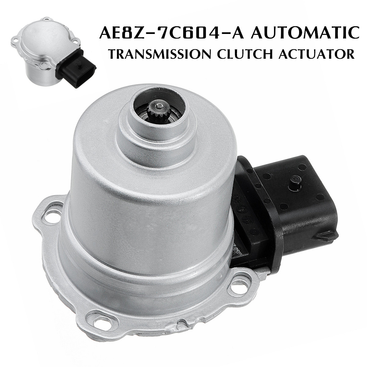 AE8Z-7C604-A Automatic Transmission Clutch Actuator For Ford Fiesta-Focus 11-17 67x95x77mm Direct Replacement Left on VehicleAE8Z-7C604-A Automatic Transmission Clutch Actuator For Ford Fiesta-Focus 11-17 67x95x77mm Direct Replacement Left on Vehicle