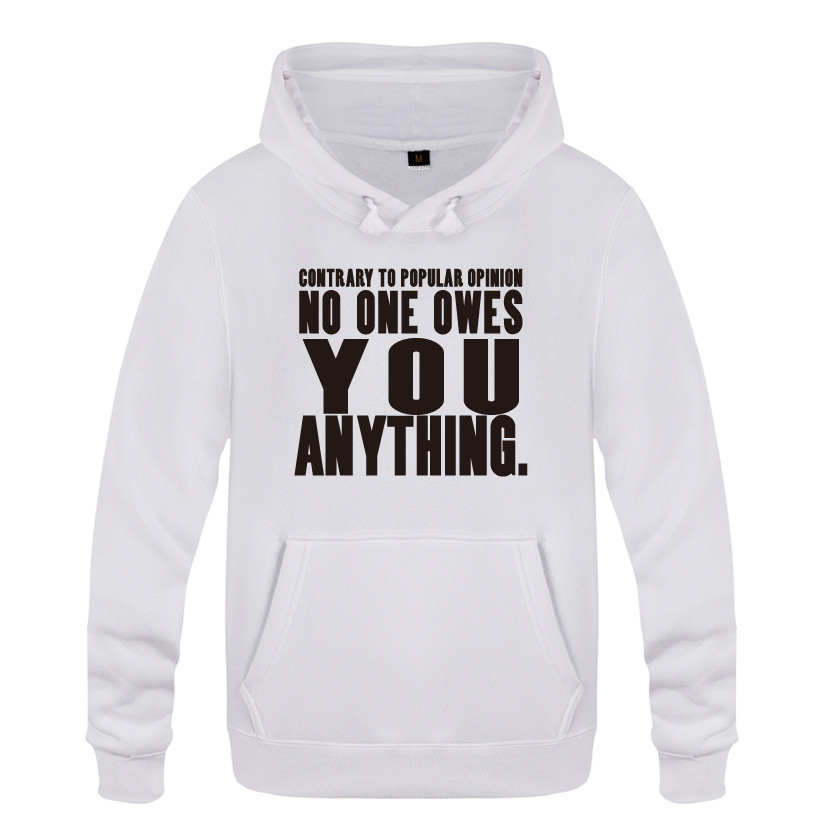 No One Owes You Anything Creative Hoodies Men 2018 Men's Pullover Fleece Hooded Sweatshirts