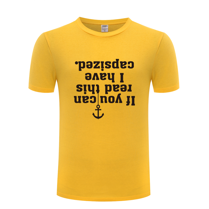 If You Can Read This I Have Capsized - Ailing Boat Novelty T-Shirt T Shirt Men 2018 New Short Sleeve Cotton Casual Top Tee