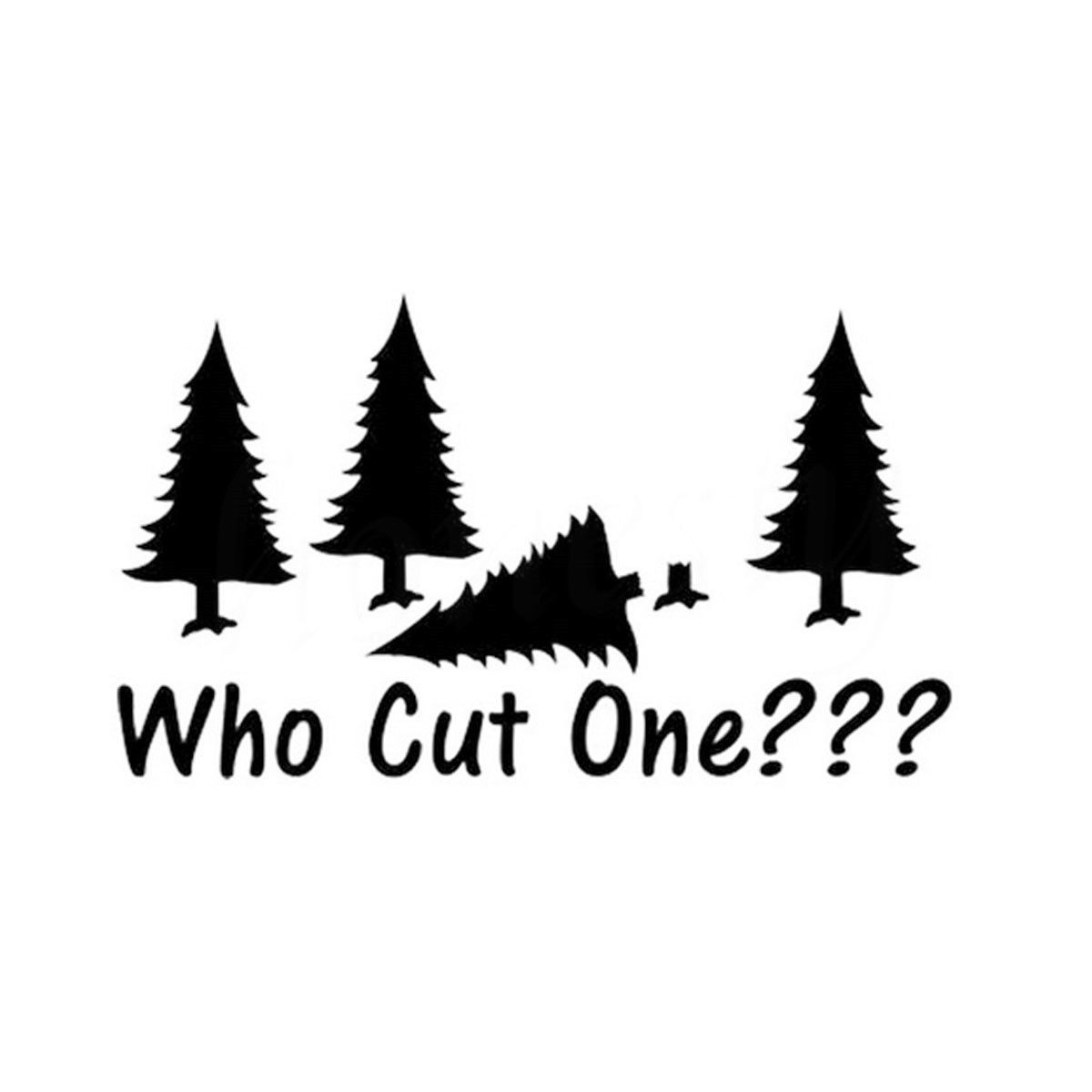 Fashion Who Cut One Tree Felling Funny Car Sticker Wall Home Glass Window Door Laptop Vinyl Decal 17 8cmX10 5cm in Car Stickers from Automobiles Motorcycles