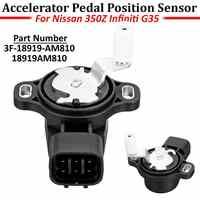 Accelerator Pedal Throttle Position Sensor For Nissan 350Z 2003 - 2007 for Infiniti G35 2003 - 2006 18919AM810 3F-18919-AM810
