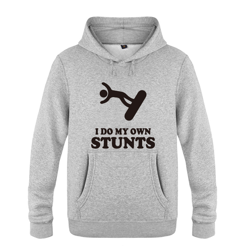 Men's Clothing Stuntman Falling Off Snowboard Hoodies Men 2018 Mens Pullover Fleece Hooded Sweatshirts I Do My Own Stunts