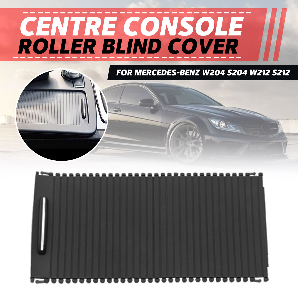1x Car Roller Blinds for W212 Center Console Cover For Benz C-class W204 S204 E-class S212 Water Cup Rack Roller A20468047089051