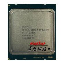 Intel-procesador Intel Xeon E5-2630V2 E5 2630v2 E5 2630 v2 2,1 GHz, seis núcleos, 12 hilos, CPU 15M 80W LGA 2011