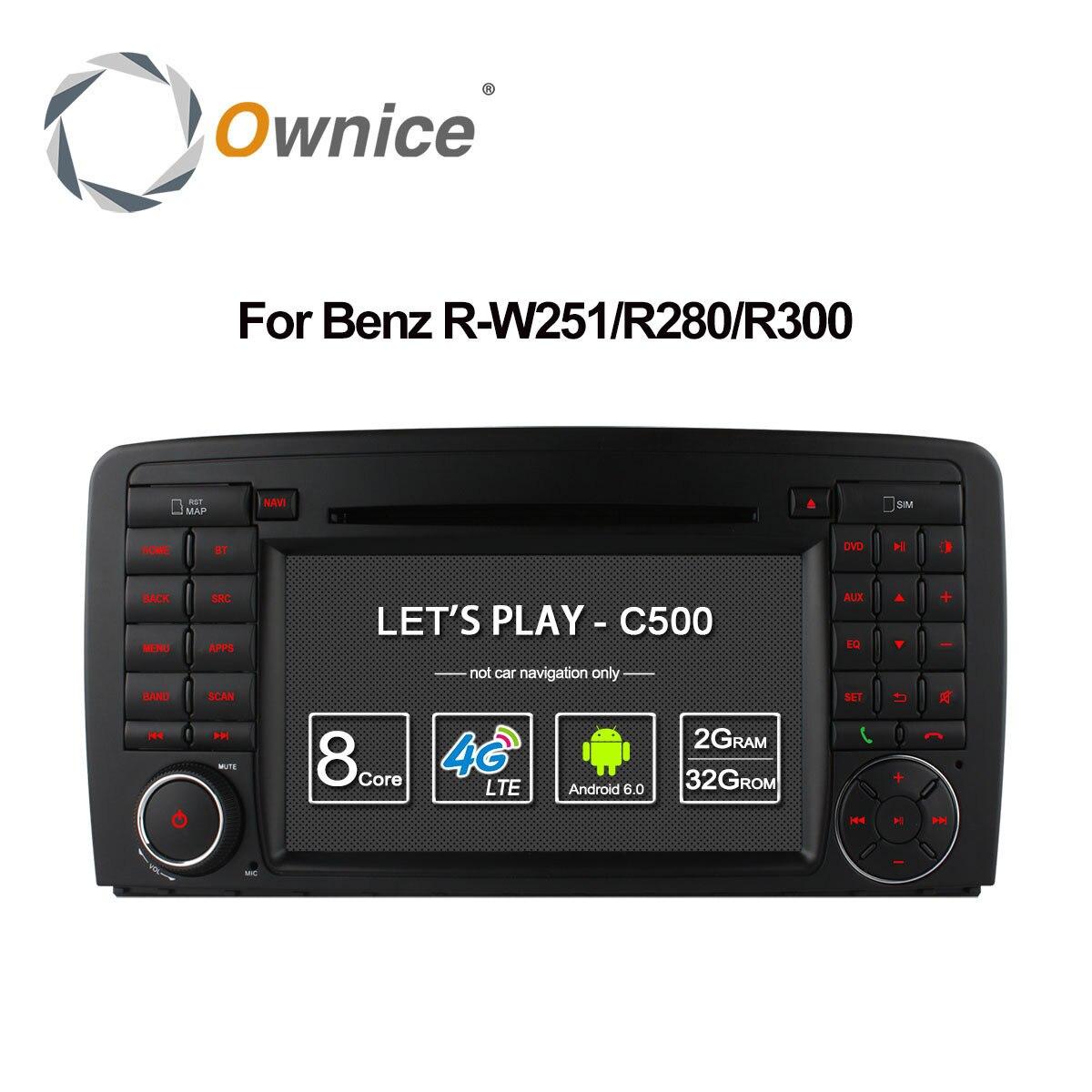 Ownice SIM 4G LTE 8 Core Android 6.0 Lecteur DVD de voiture pour Mercedes Classe R W251 R280 R300 R320 R350 R500 avec Radio GPS 32G ROM