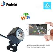 Podofo Беспроводной Автомобильная камера заднего вида WI-FI Реверсивный Камера регистраторы Star Ночное видение Водонепроницаемый для IOS Android монитор телефона