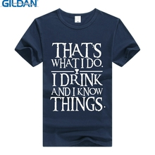 GILDAN I Drink and Know Things T Shirt Game of Thrones T-Shirt Men Women Cotton Tshirt Clothing GOT Tee Thats What Do