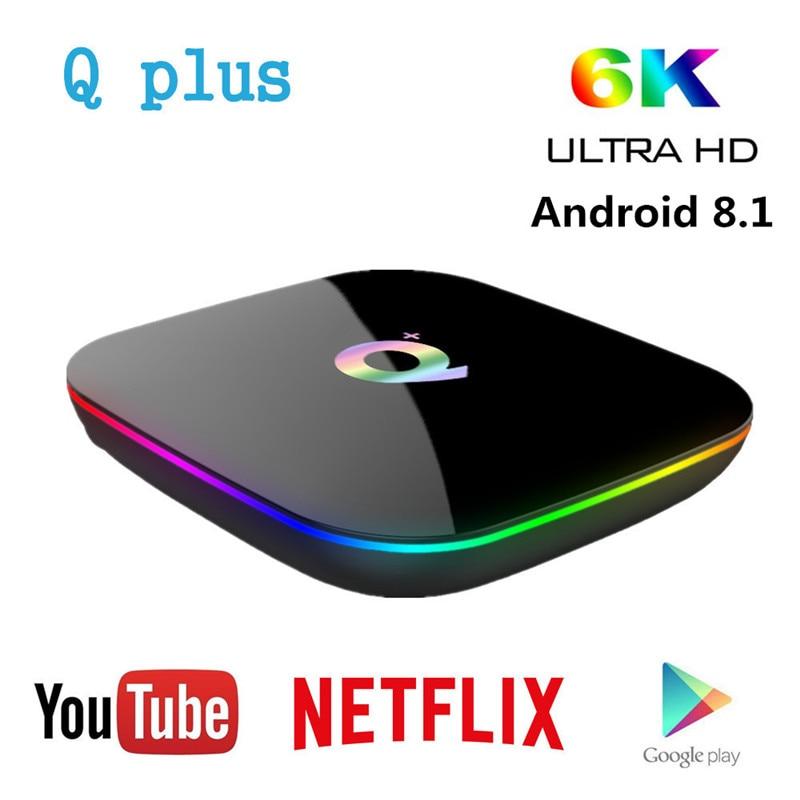 Boîtier TV intelligent Q Plus Android 8.1 boîtier TV 4 GB Ram 32 GB 64 GB Rom 6 K H.265 USB3.0 IP boîtier TV intelligent PK s905x2 décodeur