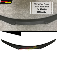 For E39 Rear Trunk Spoiler Boot Lip Wing FRP plastic AEM4 Style 5 Series 525i 530i 540i 545i bumper lip 1996-2003