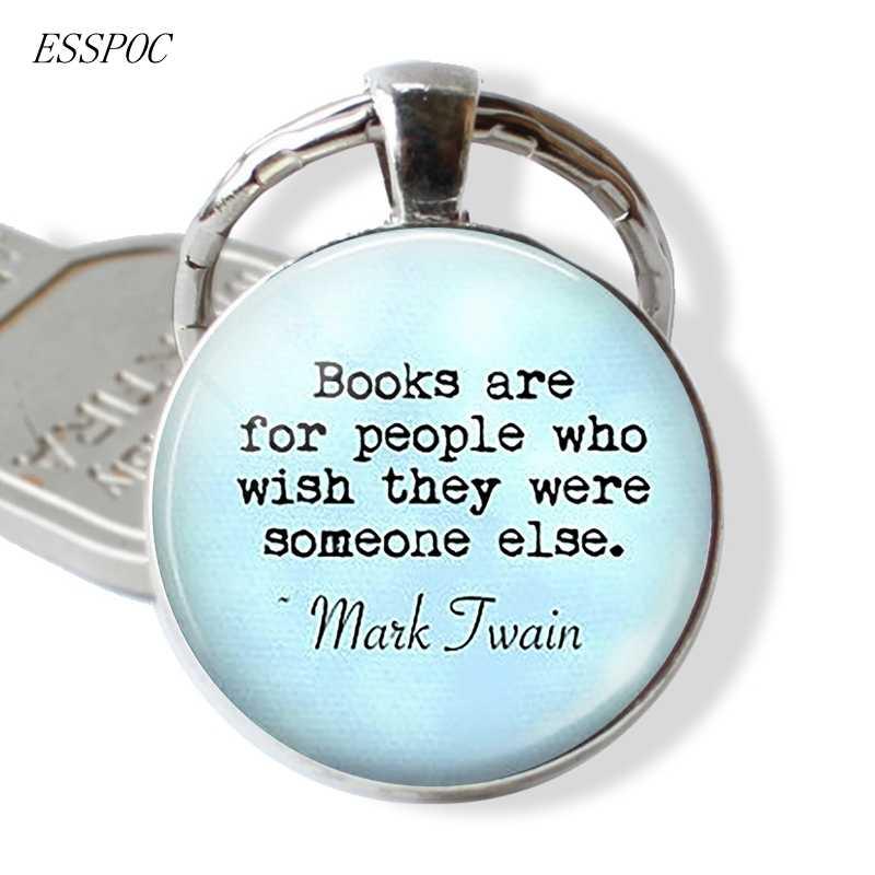 Mark Twain Văn Học Quote Cuốn Sách Chữ Keychain Keyring Móc Chìa Khóa Xe Cuốn Sách Người Yêu Sinh Viên Giáo Viên Quà Tặng