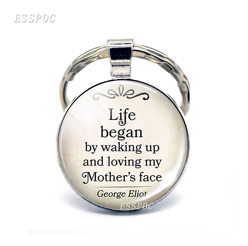 Life Began By Waking Up and Loving My Mother's Face George Eliot Quote Pendant Glass Jewelry Key Chain Mother's Day Gifts image