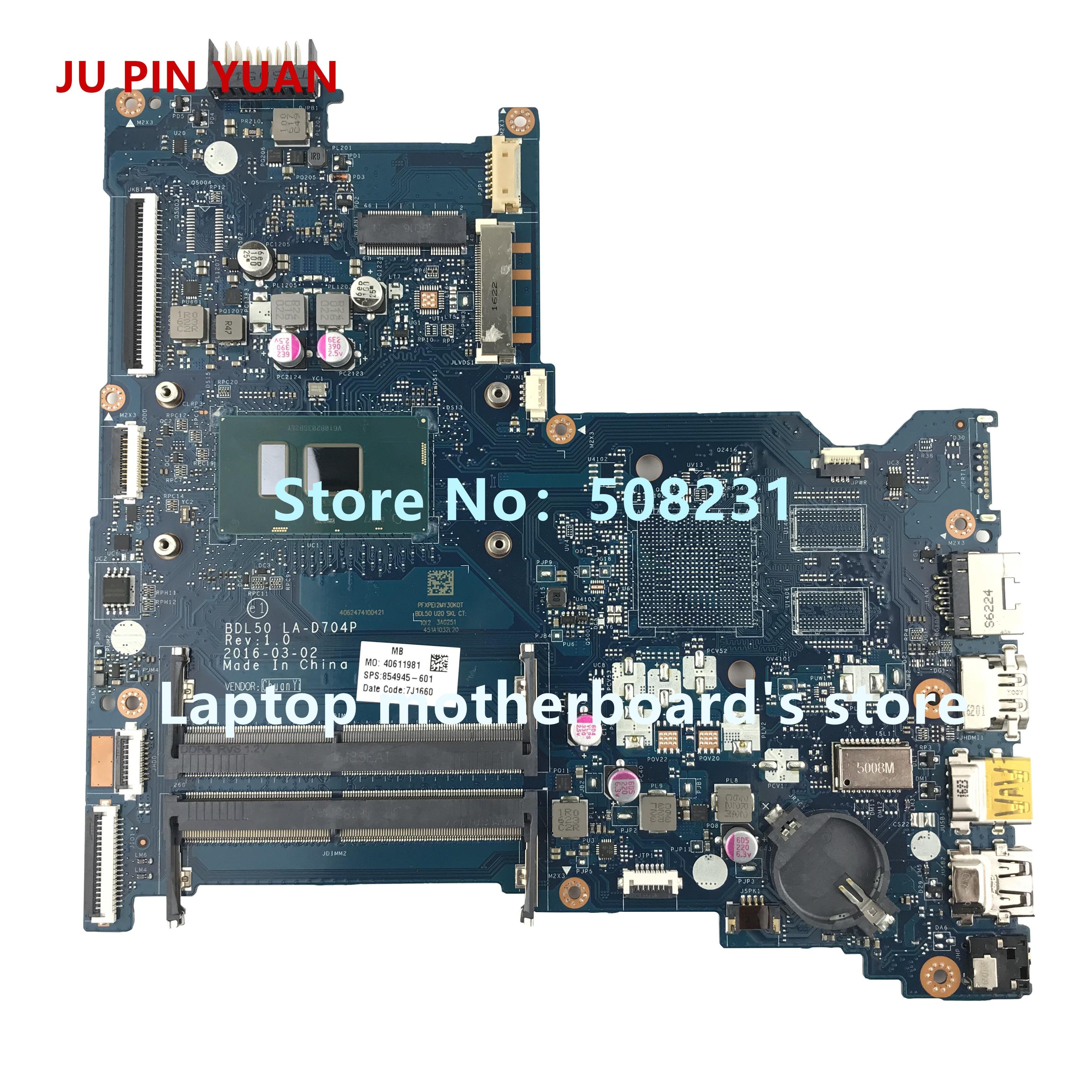 JU PIN YUAN 854945-601 854945-501 Mainboard For HP NOTEBOOK 15-AC 15-AY 15-ay096nr Laotop Motherboard BDL50 LA-D704P I5-6200U