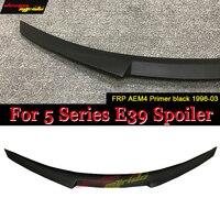For E39 Rear Trunk Spoiler Wing Lip FRP AEM4 Style Primer black For 5 Series E39 525i 530i 540 Car Rear Spoiler Wing Lip 1996 03