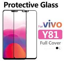 Cobertura completa Y81 6.22 polegada Película Protetora de Vidro Temperado para Vivo Protetor de Tela Cheia para Vivo vivi viva y81 VivoY81 Y 81 glas