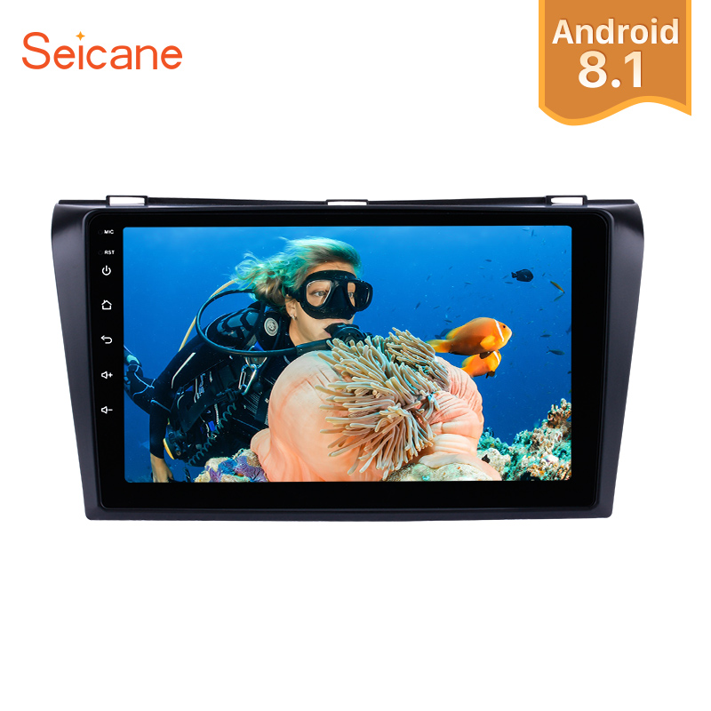 Seicane Android 8.1 2Din 9 Car DVD Multimedia Player Radio For 2004 2005 2006 2007 2008 2009 Mazda 3 WiFi Head Unit Stereo