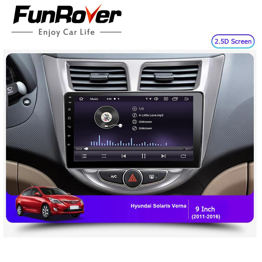 Clearance Funrover 2.5D+IPS android 9.0 Car Radio Multimedia Player dvd GPS Navigation For Hyundai Solaris Verna Accent i25 2010-2016 RDS 1