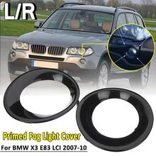 1Pcs Lamp Hood For BMW X3 E83 LCI 2007 2008 2009 2010 Primed Black Fog Light Lamp Trim Driving Light Cover Primed Grill Trims