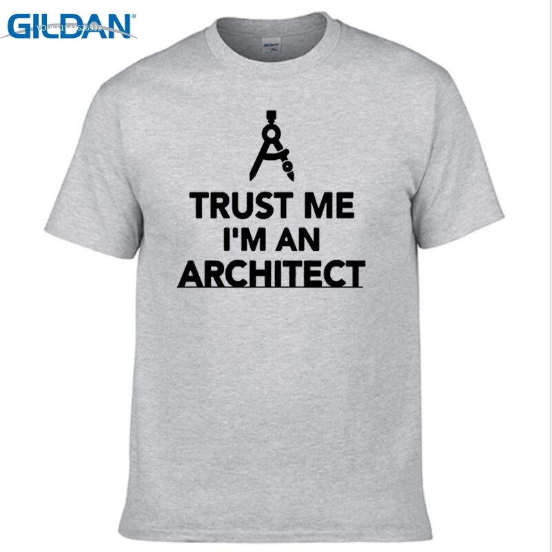 GILDAN Trust Me I Am An Architect T Shirt  Cotton T-shirt Cool Novelty Funny Men Fashion Short Sleeve O-neck Tops Tees