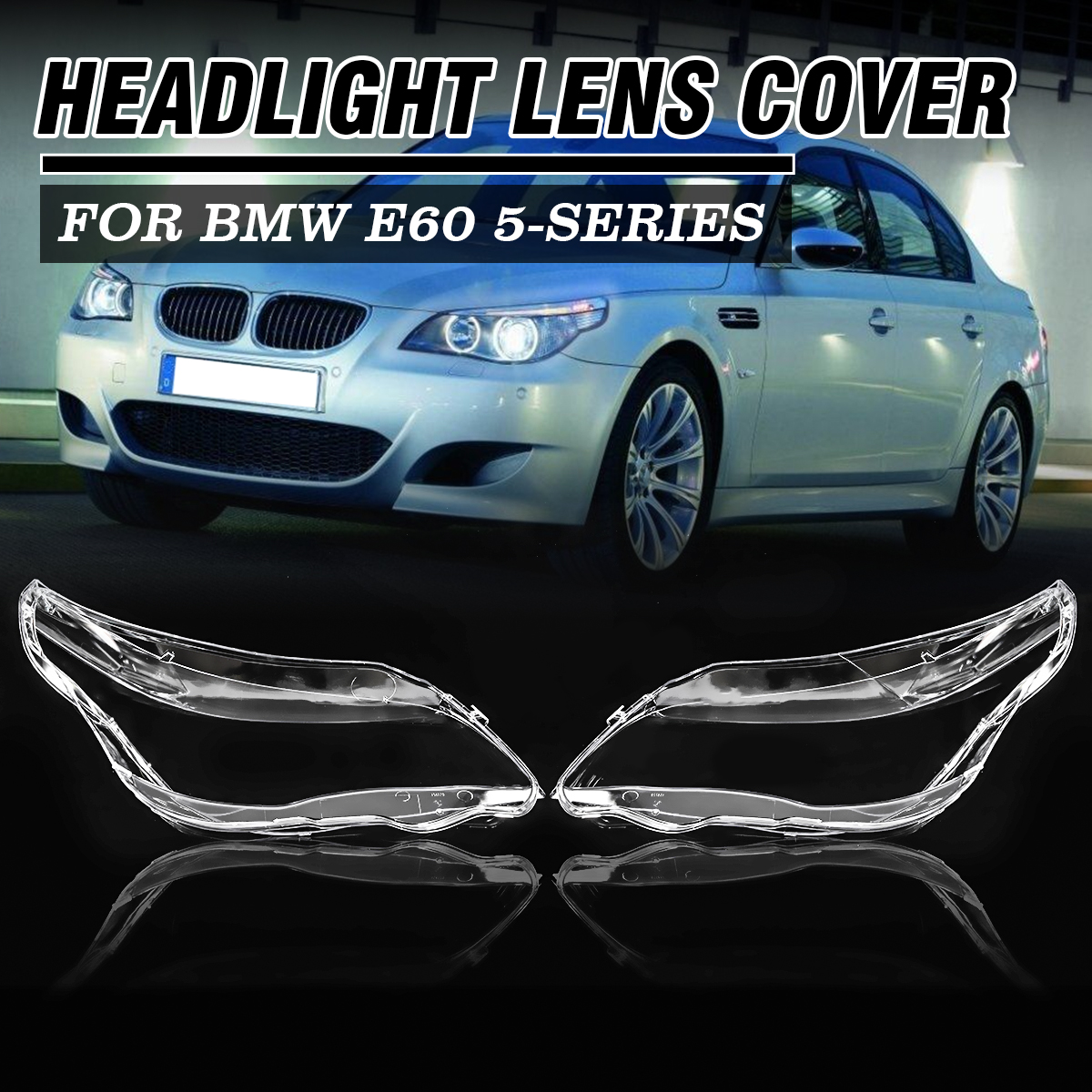 Pair Front Right Side PC Clear Headlight Cover For BMW 5 Series E60 E61 520i 520d 523i 525i 530xi 535d 540i 545i 550i 2003 2010