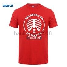 GILDAN 2018 Radiology T-Shirt You Break Em We Take Broken Bones
