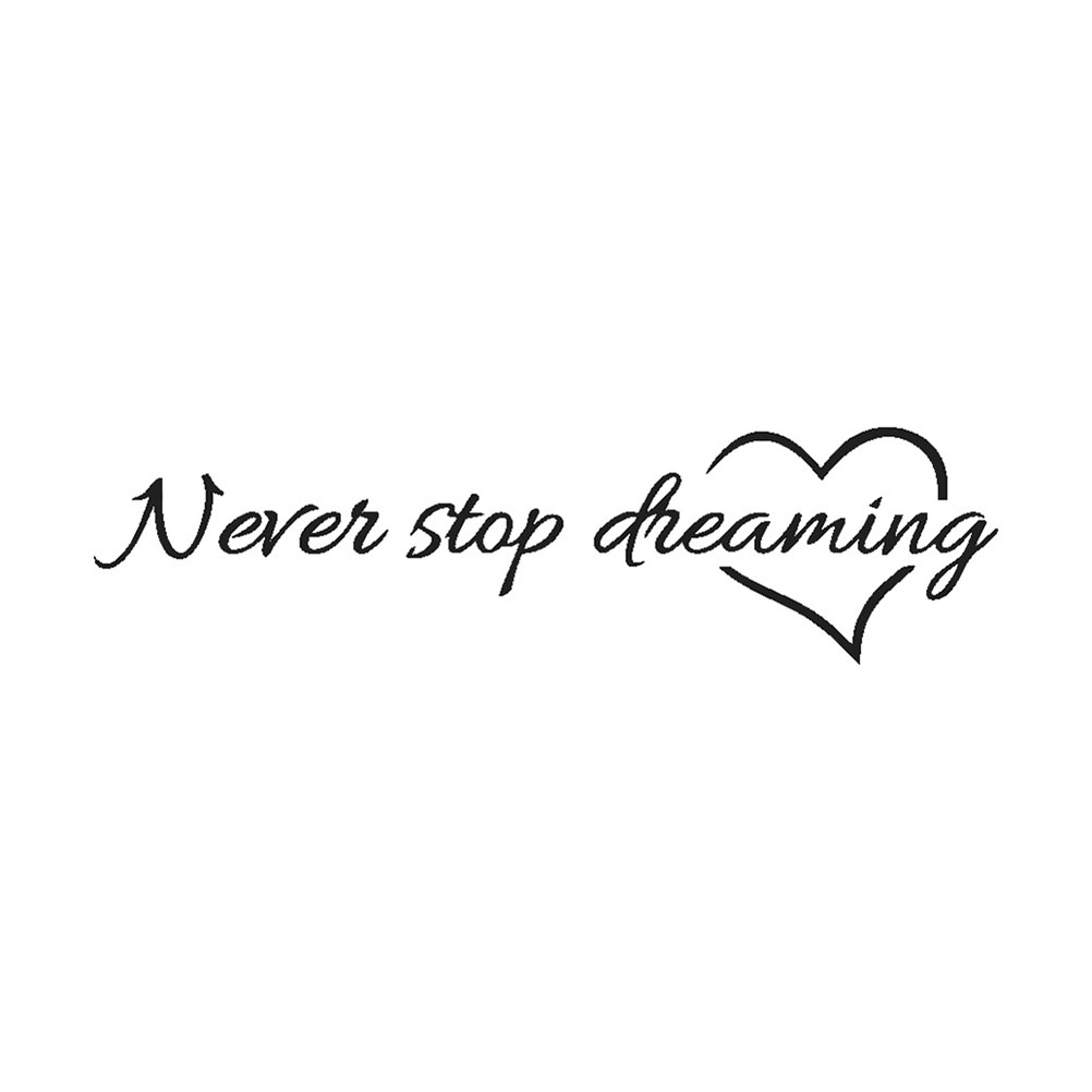 Wall Sticker Never Stop Dreaming Removable Art Vinyl Home Room Mural Decor