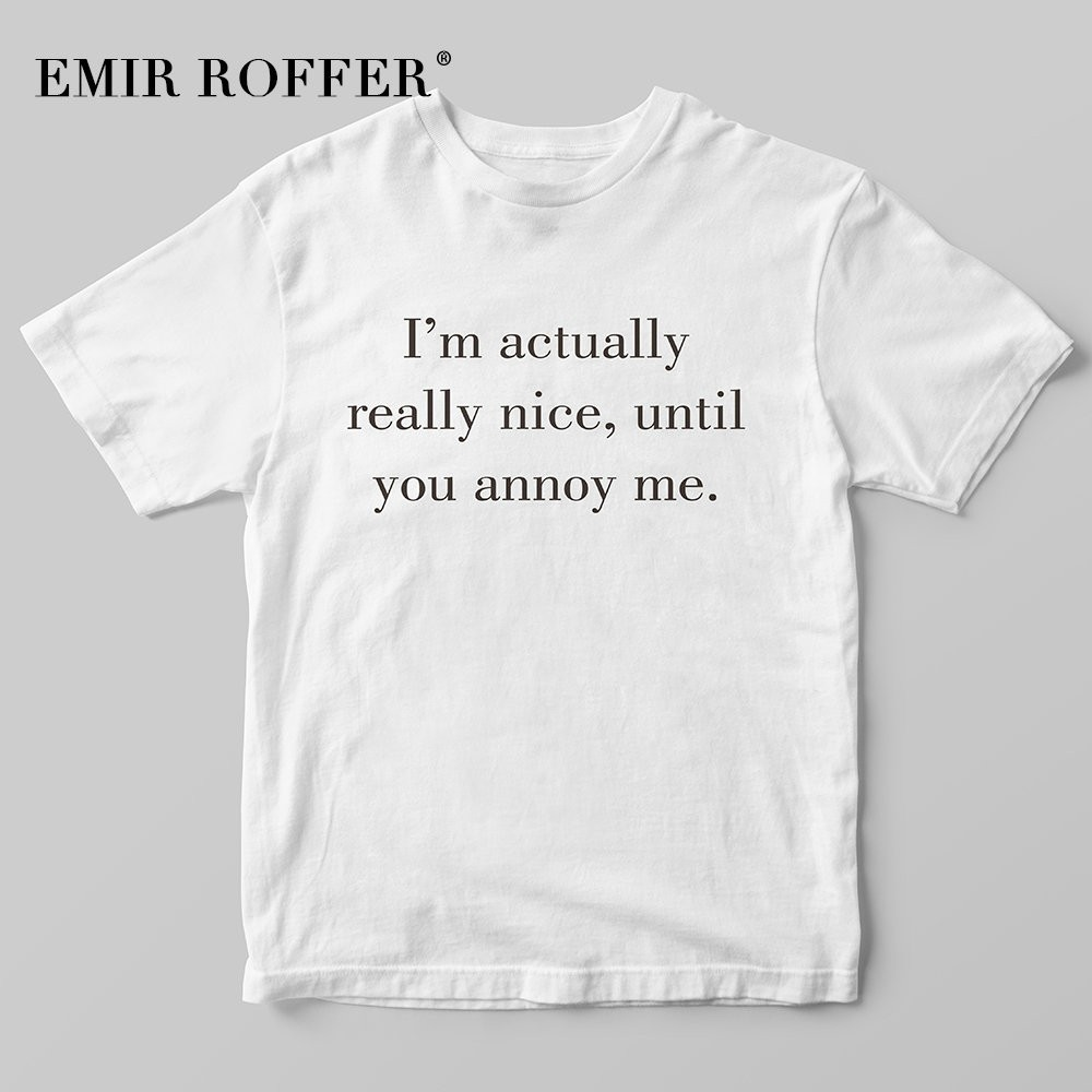 52061b9b EMIR ROFFER I'm actually really nice until you annoy me Vintage T Shirt  Women